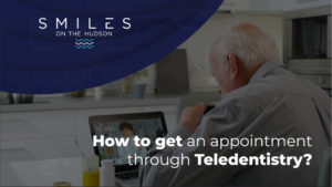 How to get an appointment through Teledentistry?